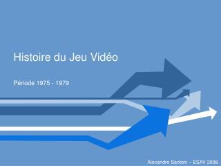 Histoire du Jeu Vidéo