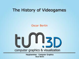 The History of Videogames