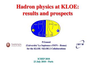 P.Gauzzi (Universita' La Sapienza e INFN – Roma) for the KLOE / KLOE-2 Collaborations