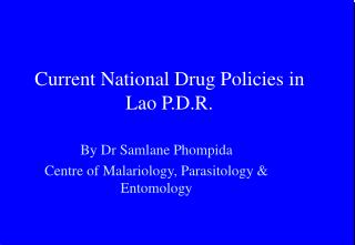 Current National Drug Policies in Lao P.D.R.
