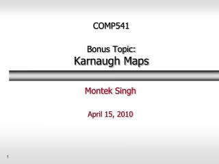 COMP541 Bonus Topic: Karnaugh Maps