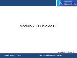 Módulo 2: O Ciclo de GC