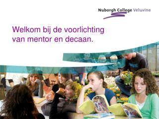 Welkom bij de voorlichting van mentor en decaan.