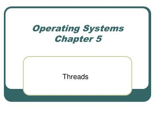 Operating Systems Chapter 5