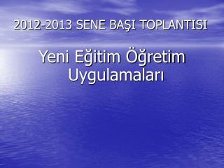 2012-2013 SENE BAŞI TOPLANTISI