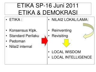 ETIKA SP-16 Juni 2011 ETIKA & DEMOKRASI