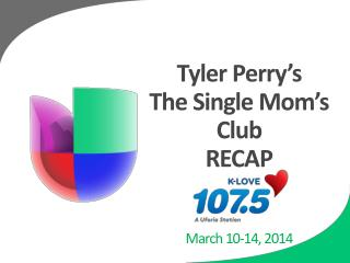 Tyler Perry's  The Single Mom's Club RECAP March 10-14, 2014