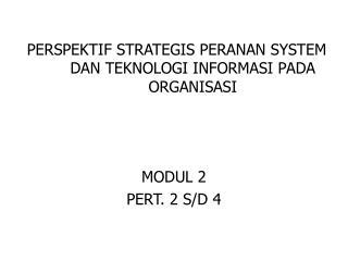 PERSPEKTIF STRATEGIS PERANAN SYSTEM DAN TEKNOLOGI INFORMASI PADA ORGANISASI