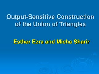 Output-Sensitive Construction of the Union of Triangles
