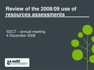 Review of the 2008/09 use of resources assessments