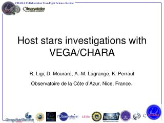 Host stars investigations with VEGA/CHARA