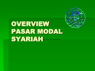 OVERVIEW  PASAR MODAL SYARIAH