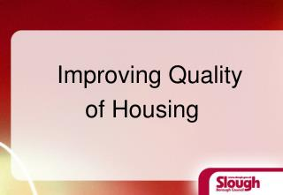 Improving Quality           of Housing