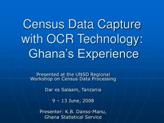 Census Data Capture with OCR Technology:  Ghana s Experience