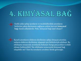 4. Kimyasal  BaĞ