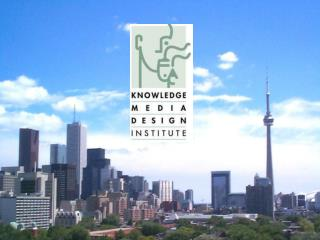 The University of Toronto's  Knowledge Media Design Institute : KMDI