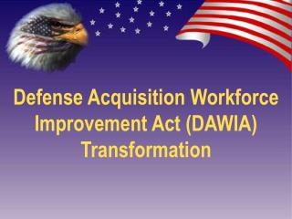 Defense Acquisition Workforce Improvement Act (DAWIA) Transformation
