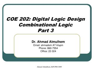 COE 202: Digital Logic Design Combinational Logic Part 3