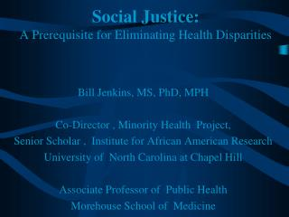 Social Justice: A Prerequisite for Eliminating Health Disparities