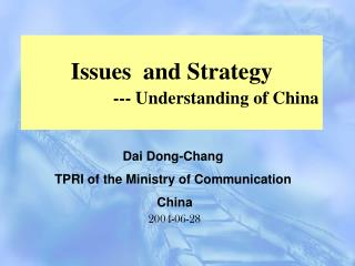 Issues  and Strategy --- Understanding of China