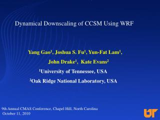 Dynamical Downscaling of CCSM Using WRF