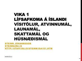 Vika 1 Lífsafkoma á Íslandi Vísitölur, atvinnumál, launamál, skattamál og húsnæðismál
