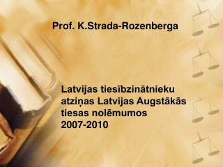 Latvijas tiesībzinātnieku atziņas Latvijas Augstākās tiesas nolēmumos 2007-2010