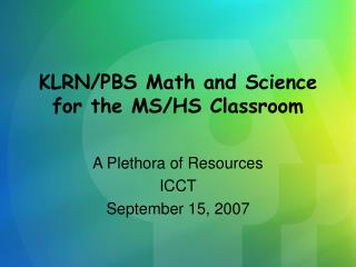 KLRN/PBS Math and Science for the MS/HS Classroom