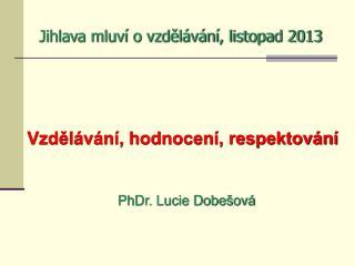 Jihlava mluví o vzdělávání, listopad 2013