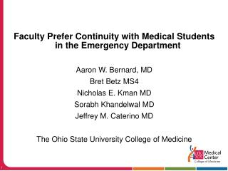Faculty Prefer Continuity with Medical Students in the Emergency Department Aaron W. Bernard, MD
