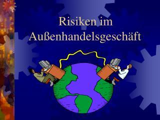 Risiken im      Außenhandelsgeschäft