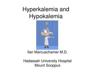 Hyperkalemia and  Hypokalemia