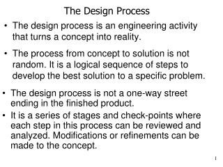 The design process is an engineering activity that turns a concept into reality.