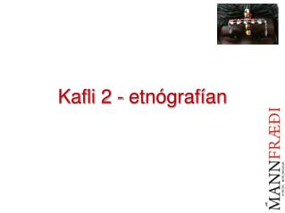 Kafli 2 - etnógrafían