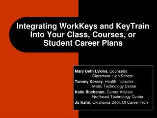 Integrating WorkKeys and KeyTrain Into Your Class, Courses, or Student Career Plans