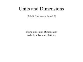Units and Dimensions ( Adult Numeracy Level 2)