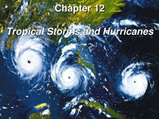 Chapter 12 Tropical Storms and Hurricanes