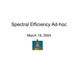 Spectral Efficiency Ad-hoc