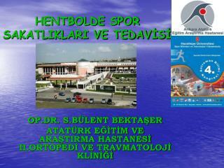 HENTBOLDE SPOR SAKATLIKLARI VE TEDAVİSİ