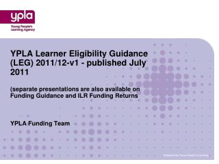 YPLA Learner Eligibility Guidance LEG 2011