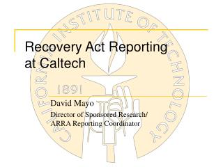 Recovery Act Reporting at Caltech