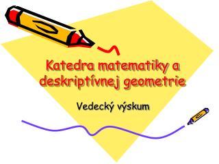 Katedra matematiky a deskript�vnej geometrie