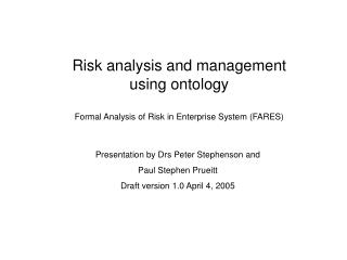 Risk analysis and management  using ontology Formal Analysis of Risk in Enterprise System (FARES)