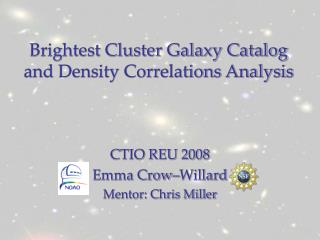 Brightest Cluster Galaxy Catalog and Density Correlations Analysis