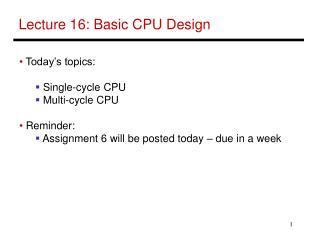 Lecture 16: Basic CPU Design