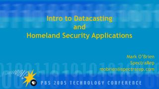 Intro to Datacasting and Homeland Security Applications