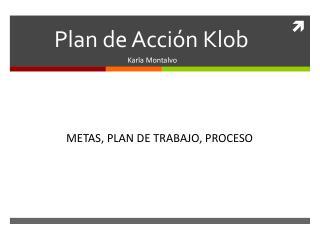Plan de Acción  Klob
