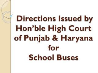 Directions Issued by  Hon'ble  High Court of Punjab & Haryana  for  School Buses