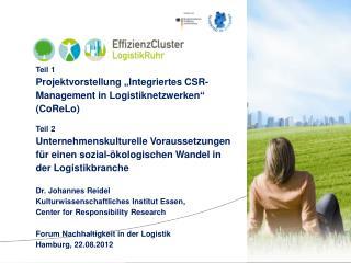 """Teil 1 Projektvorstellung """"Integriertes  CSR-Management in  Logistiknetzwerken""""  (CoReLo ) Teil  2"""