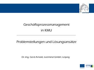 Geschäftsprozessmanagement  in KMU Problemstellungen und Lösungsansätze